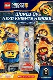 World of NEXO Knights Official Guide (LEGO NEXO KNIGHTS) - Scholastic,