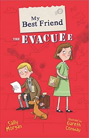 My Best Friend the Evacuee - Morgan, Sally