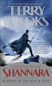 Bearers of the Black Staff :  Legends of Shannara  - Brooks, Terry