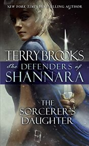 Sorcerers Daughter : The Defenders of Shannara - Brooks, Terry