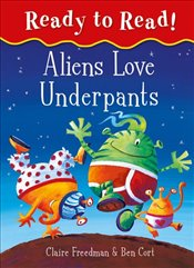 Ready to Read! Aliens Love Underpants Pair - Freedman, Claire