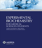 Experimental Biochemistry : For Medical Sciences Students - Yiğitbaşı, Türkan