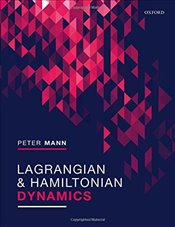 Lagrangian and Hamiltonian Dynamics - Mann, Peter