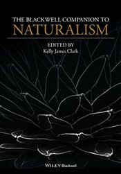 Blackwell Companion to Naturalism (Blackwell Companions to Philosophy) - Clark, Kelly James
