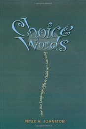 Choice Words : How Our Language Affects Childrens Learning -