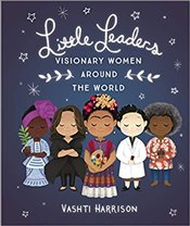 Little Leaders : Visionary Women Around the World -