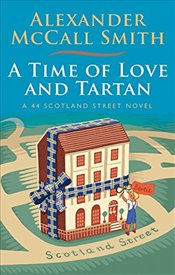 Time of Love and Tartan : 44 Scotland Street - Smith, Alexander McCall