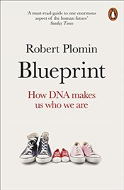 Blueprint : How DNA Makes Us Who We Are - Plomin, Robert