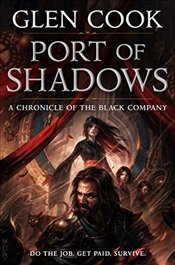 Port of Shadows : A Chronicle of the Black Company - Cook, Glen