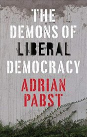 Demons of Liberal Democracy - Pabst, Adrian