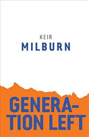 Generation Left   - Milburn, Keir