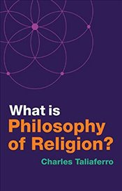 What is Philosophy of Religion? - Taliaferro, Charles