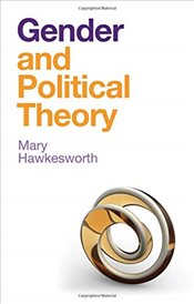Gender and Political Theory : Feminist Reckonings - Hawkesworth, Mary