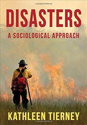 Disasters : A Sociological Approach - Tierney, Kathleen