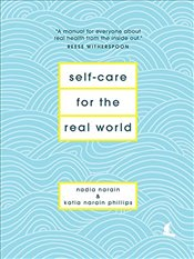 Self Care for the Real World - Narain, Nadia