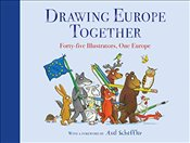Drawing Europe Together : Forty Five Illustrators : One Europe - Various,