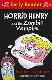 Horrid Henry and the Zombie Vampire : Early Reader - Simon, Francesca