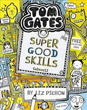 Tom Gates 10 : Super Good Skills (Almost...) - Pichon, Liz