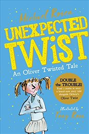 Unexpected Twist! : An Oliver Twisted Tale - Rosen, Michael