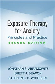 Exposure Therapy for Anxiety : Principles and Practice - Abramowitz, Jonathan S.