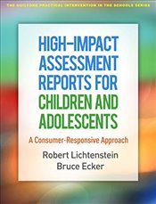 High Impact Assessment Reports for Children and Adolescents : A Consumer Responsive Approach  - Lichtenstein, Robert