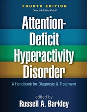 Attention-Deficit Hyperactivity Disorder : A Handbook for Diagnosis and Treatment - Barkley, Russell A.