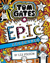 Tom Gates 13 : Epic Adventure (kind of) - Pichon, Liz