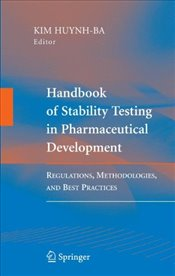 Handbook of Stability Testing in Pharmaceutical Development : Regulations, Methodologies   - Huynh-Ba, Kim