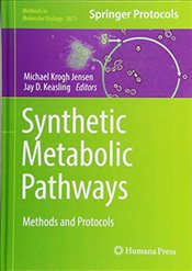 Synthetic Metabolic Pathways : Methods and Protocols   - Jensen, Michael Krogh