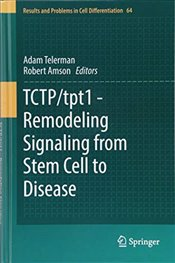 TCTP tpt1 : Remodeling Signaling from Stem Cell to Disease - Telerman, Adam