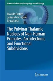 Pulvinar Thalamic Nucleus of Non Human Primates : Architectonic and Functional Subdivisions   - Gattass, Ricardo