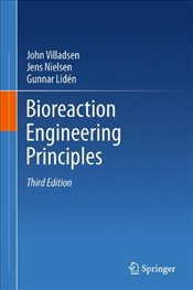 Bioreaction Engineering Principles 3E - Villadsen, John