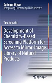 Development of Chemistry : Based Screening Platform for Access to Mirror : Image Library of Natural - Noguchi, Taro