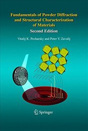 Fundamentals of Powder Diffraction and Structural Characterization of Materials 2e - Pecharsky, Vitalij K.