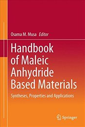 Handbook of Maleic Anhydride Based Materials : Syntheses, Properties and Applications - Musa, Osama M.