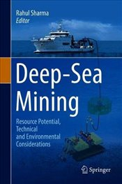 Deep Sea Mining : Resource Potential, Technical and Environmental Considerations - Sharma, Rahul