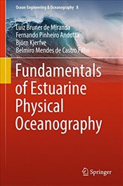 Fundamentals of Estuarine Physical Oceanography  - De Miranda, Luiz Bruner