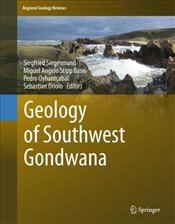 Geology of Southwest Gondwana  - Siegesmund, Siegfried
