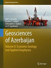 Geosciences of Azerbaijan : Economic Geology and Applied Geophysics : Volume 2 - Alizadeh, Akif A.