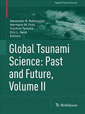Global Tsunami Science : Past and Future : Volume 2  - Rabinovich, Alexander