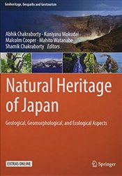 Natural Heritage of Japan : Geological, Geomorphological and Ecological Aspects  - Chakraborty, Abhik