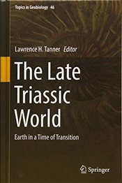 Late Triassic World : Earth in a Time of Transition  - Tanner, Lawrence H.