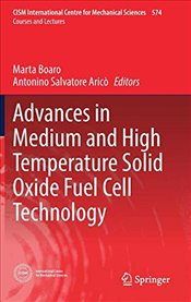 Advances in Medium and High Temperature Solid Oxide Fuel Cell Technology  - Boaro, Marta