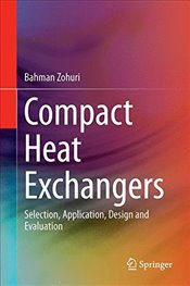 Compact Heat Exchangers : Selection, Application, Design and Evaluation - Zohuri, Bahman