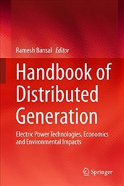 Handbook of Distributed Generation : Electric Power Technologies, Economics and Environmental Impact - Bansal, Ramesh
