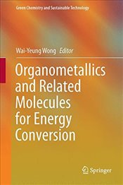 Organometallics and Related Molecules for Energy Conversion  - Wong, Wai-Yeung