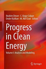 Progress in Clean Energy : Analysis and Modeling : Volume 1  - Dincer, Ibrahim