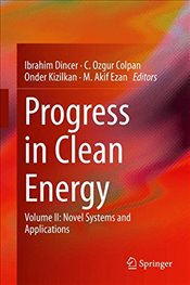 Progress in Clean Energy : Novel Systems and Applications : Volume 2  - Dincer, Ibrahim