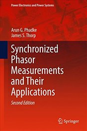 Synchronized Phasor Measurements and Their Applications 2E  - Phadke, Arun G.