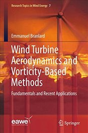 Wind Turbine Aerodynamics and Vorticity Based Methods : Fundamentals and Recent Applications - Branlard, Emmanuel
